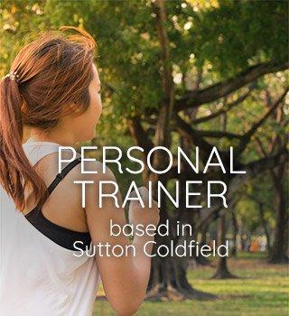 Personal Trainer Sutton Coldfield